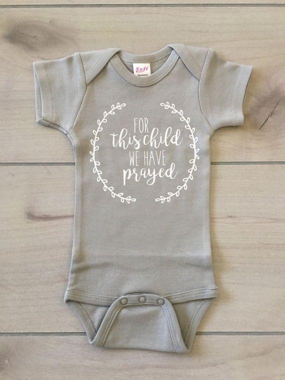for this child we have prayed onesie #babystuffforgirls ...