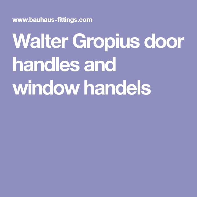 Walter Gropius door handles and window handels