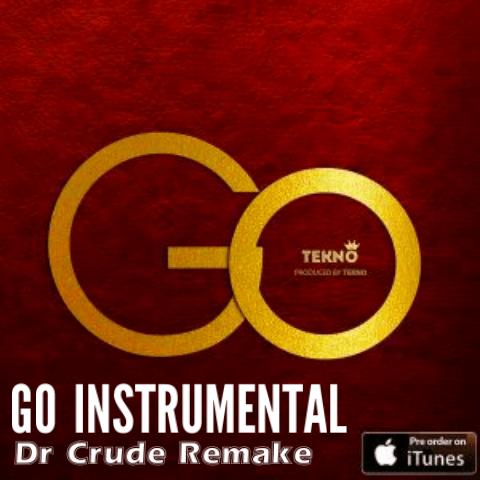 DOWNLOAD INSTRUMENTAL] Tekno – Go (Prod By Dr Crude Remake