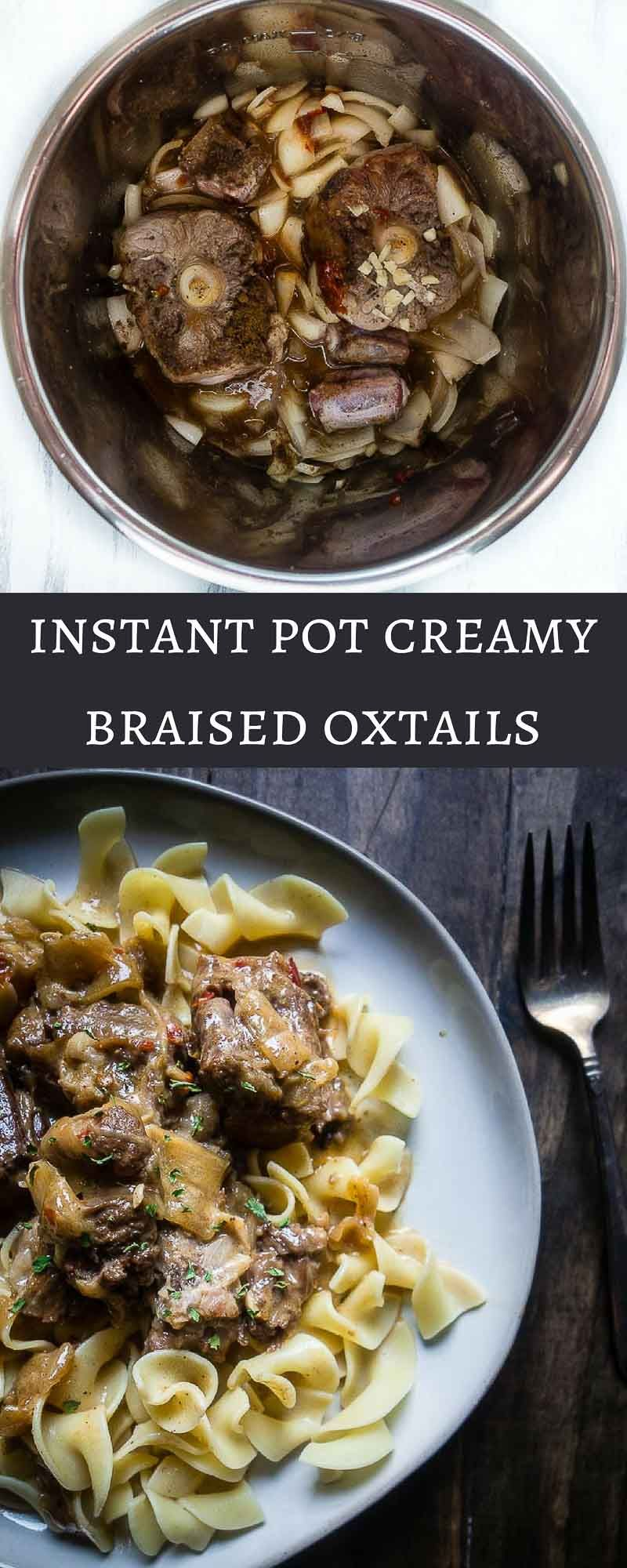 instant pot creamy braised oxtails  oxtail recipes