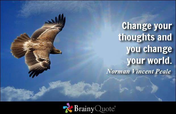 Verander je gedachten en je verandert jouw wereld. - Norman Vincent Peale at BrainyQuote