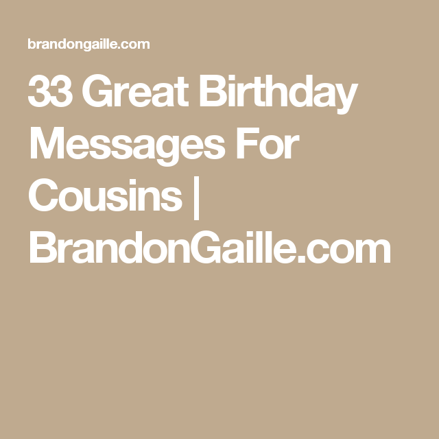 35 Great Birthday Messages For Cousins Birthday Messages Cousins