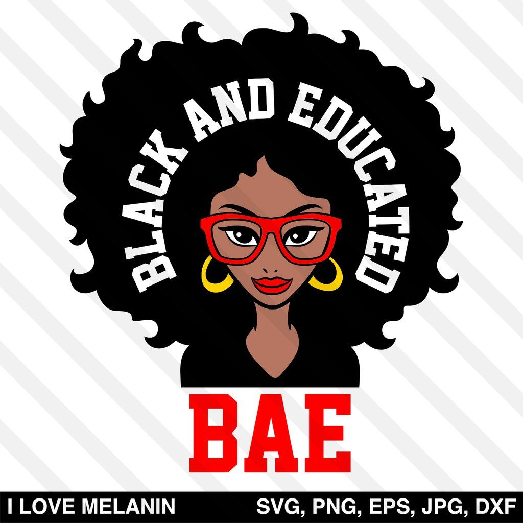 BAE Black And Educated Woman SVG in 2020 Black girl art