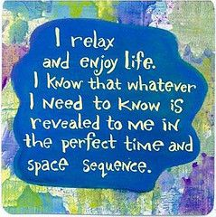my mantra for chilling out!