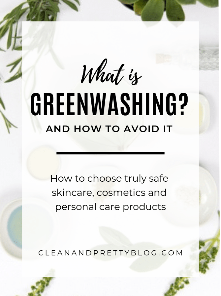 Greenwashing In The Beauty Industry How To Avoid It Clean And Pretty Combination Skin Care Beauty Industry Safe Skincare