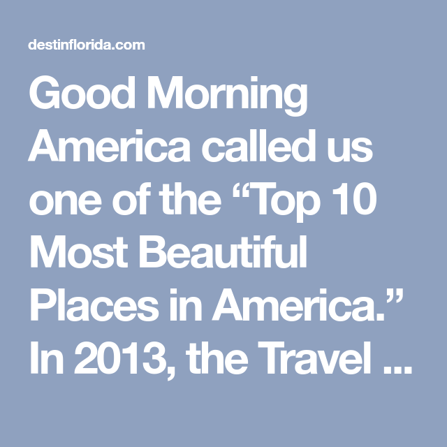 Good Morning America Called Us One Of The Top 10 Most Beautiful Places In America In 20 In 2021 Best Family Beaches Beautiful Places In America Good Morning America