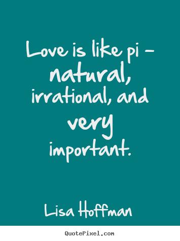 QuotesaboutlifeLoveislikepinaturalirrationalandvery Mesmerizing Natural Love Quotes