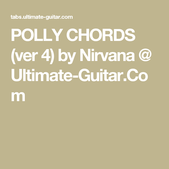 Polly Chords Ver 4 By Nirvana Ultimate Guitar Guitar