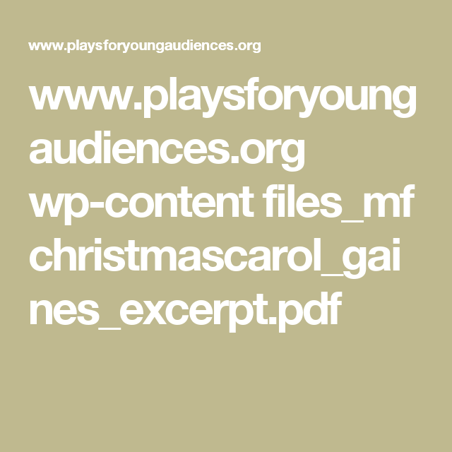 www.playsforyoungaudiences.org wp-content files_mf christmascarol_gaines_excerpt.pdf