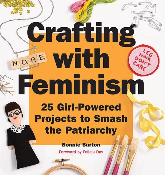24 Crafting With Feminism Ideas Book Crafts Feminism Crafts