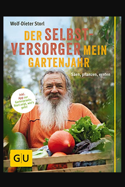 Der Selbstversorger Mein Gartenjahr Saen Pflanzen Ernten Gu Garten Extra Buch Online Lesen