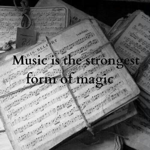 MUSIC IS THE STRONGEST FORM OF MAGIC...AND HEALING...