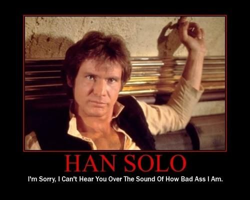 Han Solo. Forever Awesome.