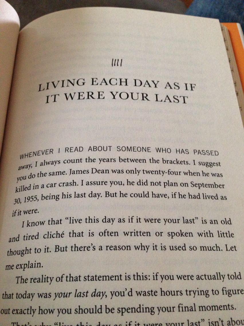 20,000 days and counting, is an amazing book, great read and small book. Gives a great outlook on how to live day to day as if it were your last.