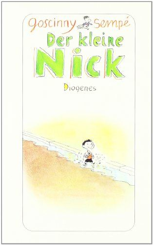 Der Kleine Nick Achtzehn Prima Geschichten Vom Kleinen Nick Und Seinen Freunden Amazon De Rene Goscinny Sempe B Kinderbucher Geschichten Bucher Fur Kinder
