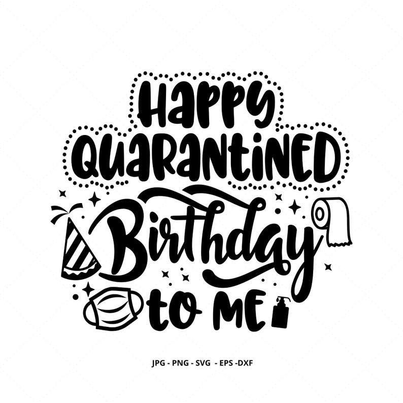 40th Birthday 2020 Quarantined Svg Graphic By Free Photos