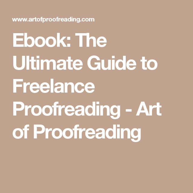 Ebook: The Ultimate Guide to Freelance Proofreading - Art of Proofreading