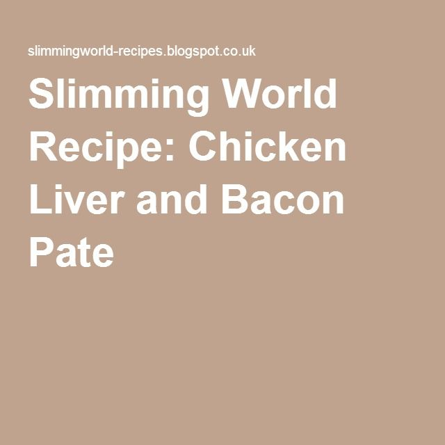 slimming world recipe chicken liver and bacon pate recipes to