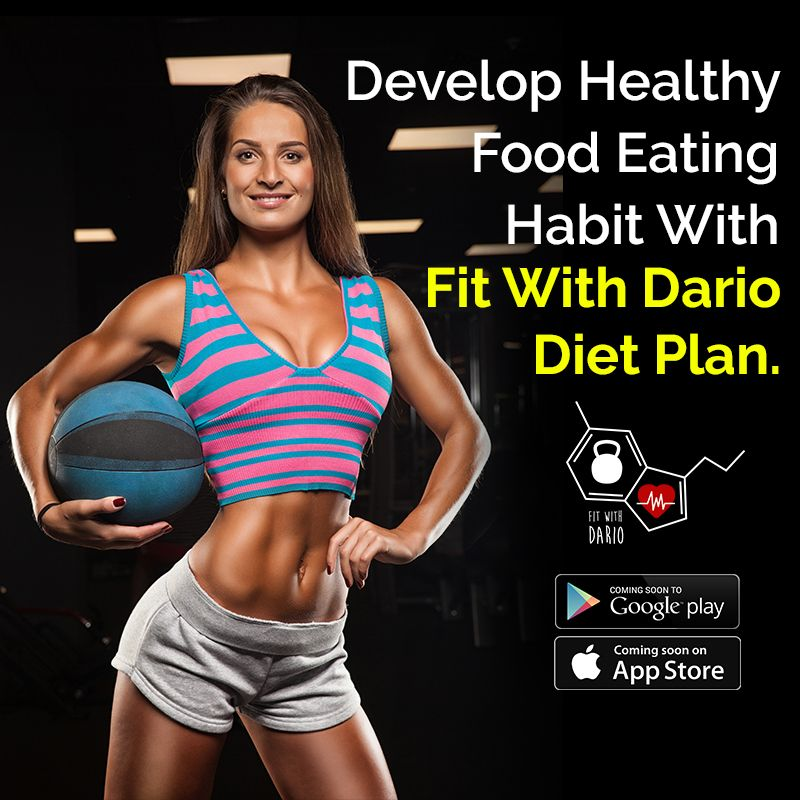 Develop healthy food eating habit with fit with dario diet