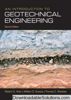 Solutions manual an introduction to geotechnical engineering 2nd solutions manual an introduction to geotechnical engineering 2nd edition robert d holtz kovacs sheahan download answer key test bank solutions manual fandeluxe