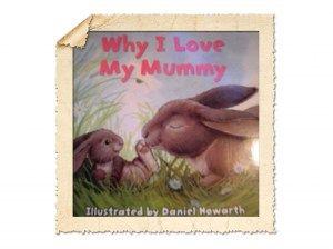 Why I love my Mummy (Daniel Howarth)