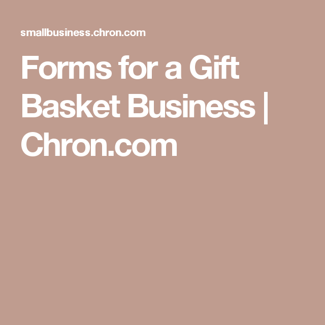 Forms for a Gift Basket Business | Chron.com