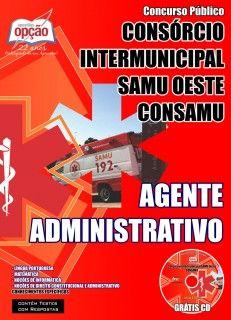 Apostila Concurso Consórcio Intermunicipal SAMU Oeste - CONSAMU / 2015: - Cargo: Agente Administrativo