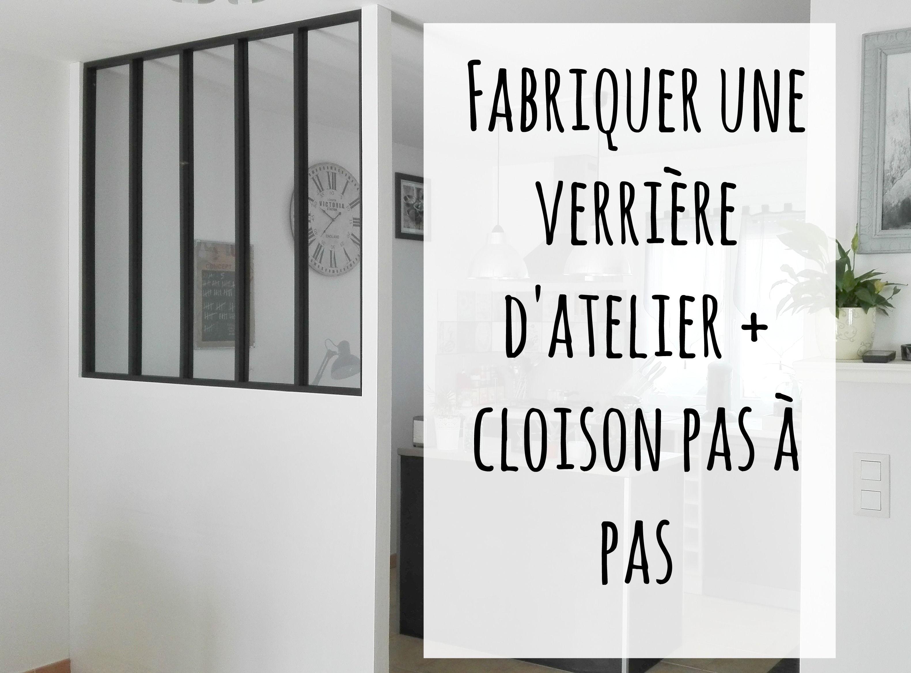 Tuto Faire Une Verriere tuto pour réaliser une verrière d'atelier pas à pas #brico