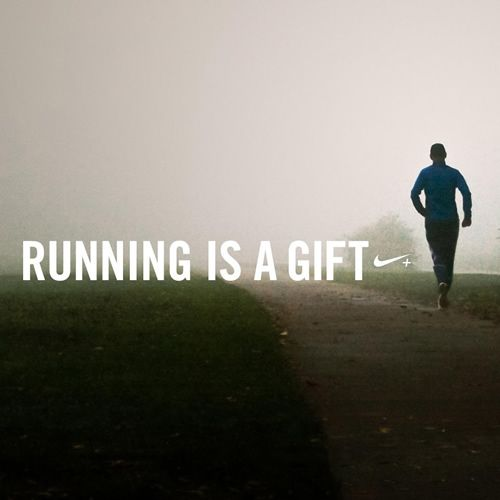 Running is a gift - Nike