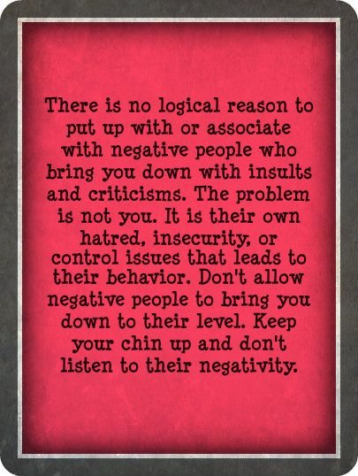 Negative People Trying To Bring You Down Negative People Stay