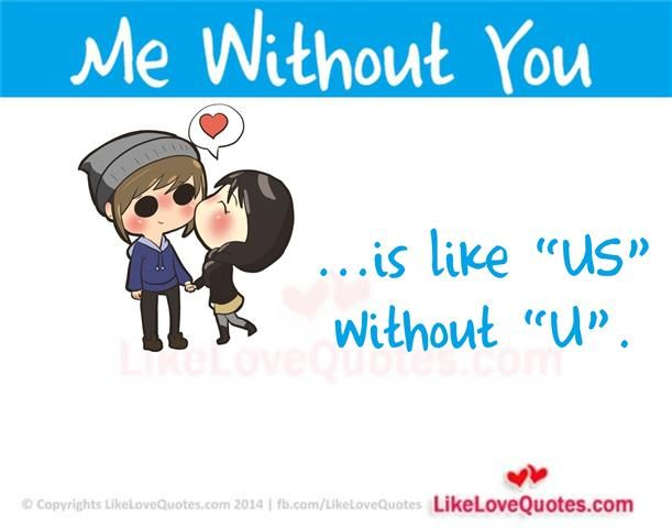 """Me Without You is like """"US"""" without """"U"""""""