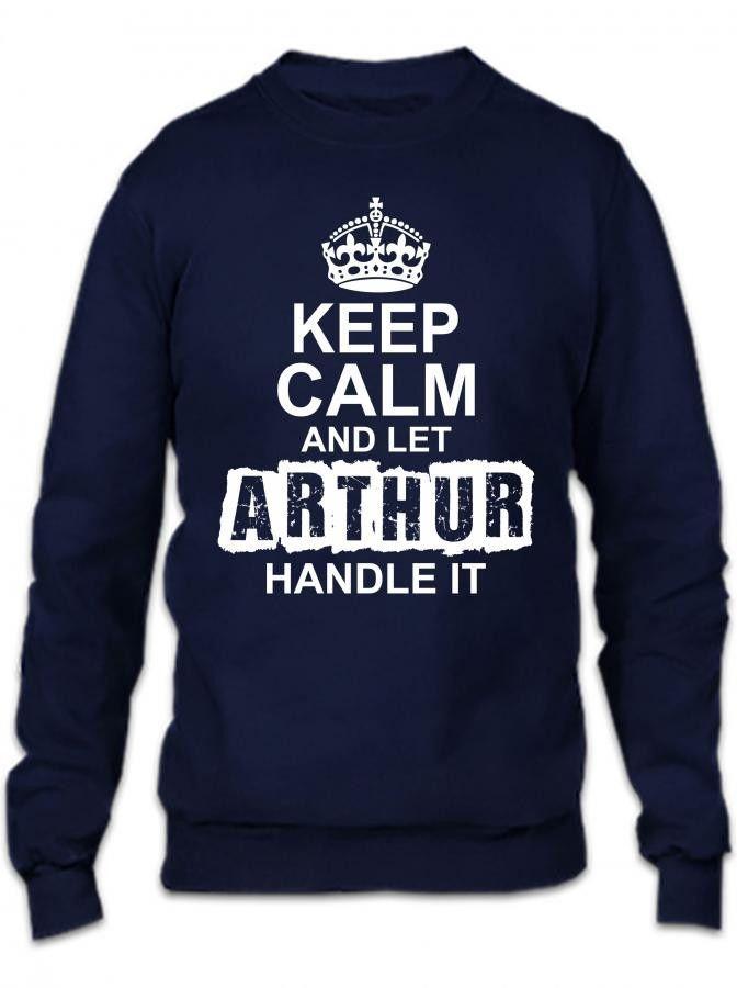 keep calm and let arthur handle it 1 Crewneck Sweatshirt