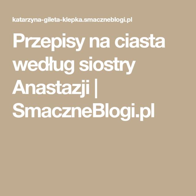 Pin On Ciasta Siostry Anastazji