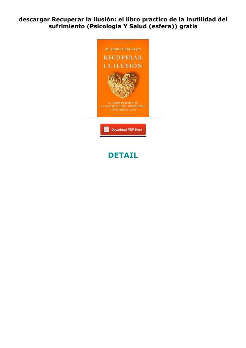 Descargar Recuperar La Ilusion El Libro Practico De La Inutilidad Del Sufrimiento Psicologia Y Salud Esfera Gratis Chart Pie Chart