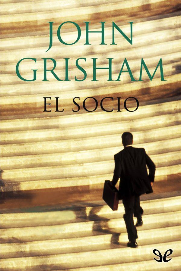 El Socio John Grisham En Pdf Libros Gratis Libros De Intriga Libros De Lectura Gratis Libros De Suspenso