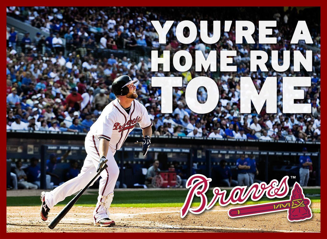 You Re A Home Run To Me Braves Atlanta Braves Baseball Valentine