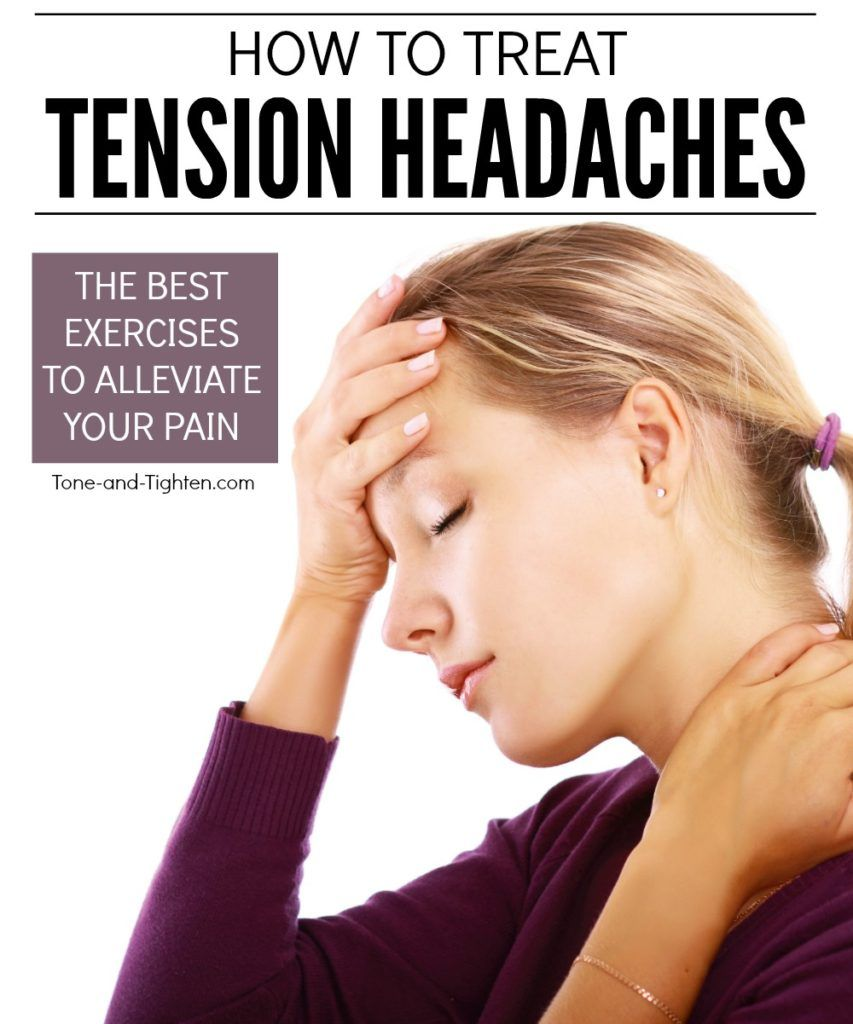 How To Treat Tension Headaches - Best Exercises For Neck ...