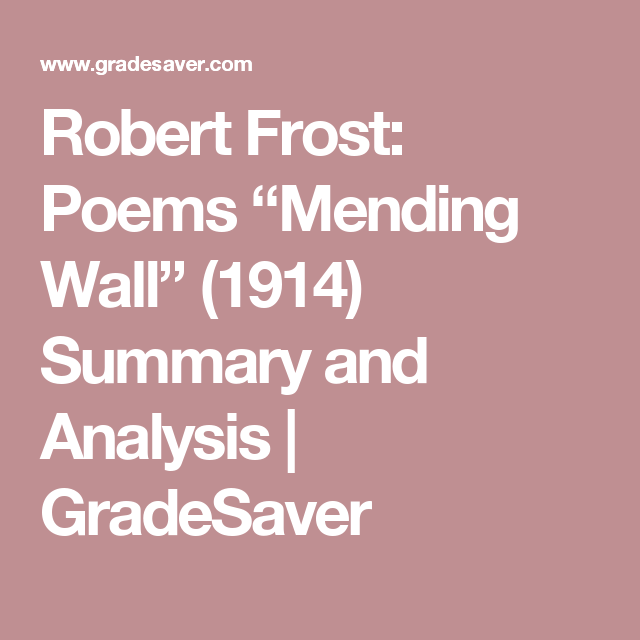 Robert Frost Poems Mending Wall  Summary And Analysis  Robert Frost Poems Mending Wall  Summary And Analysis  Gradesaver Writing Services Provided also Grant Writing Service Scams  Buy Reports Online For College