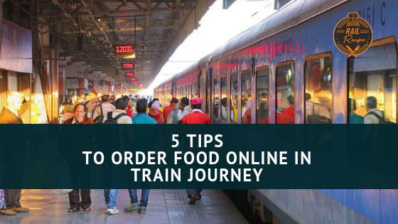 5 Tips To Order Food Online In Train Journey Railrecipe Blog Train Journey Online Food Order Food Online