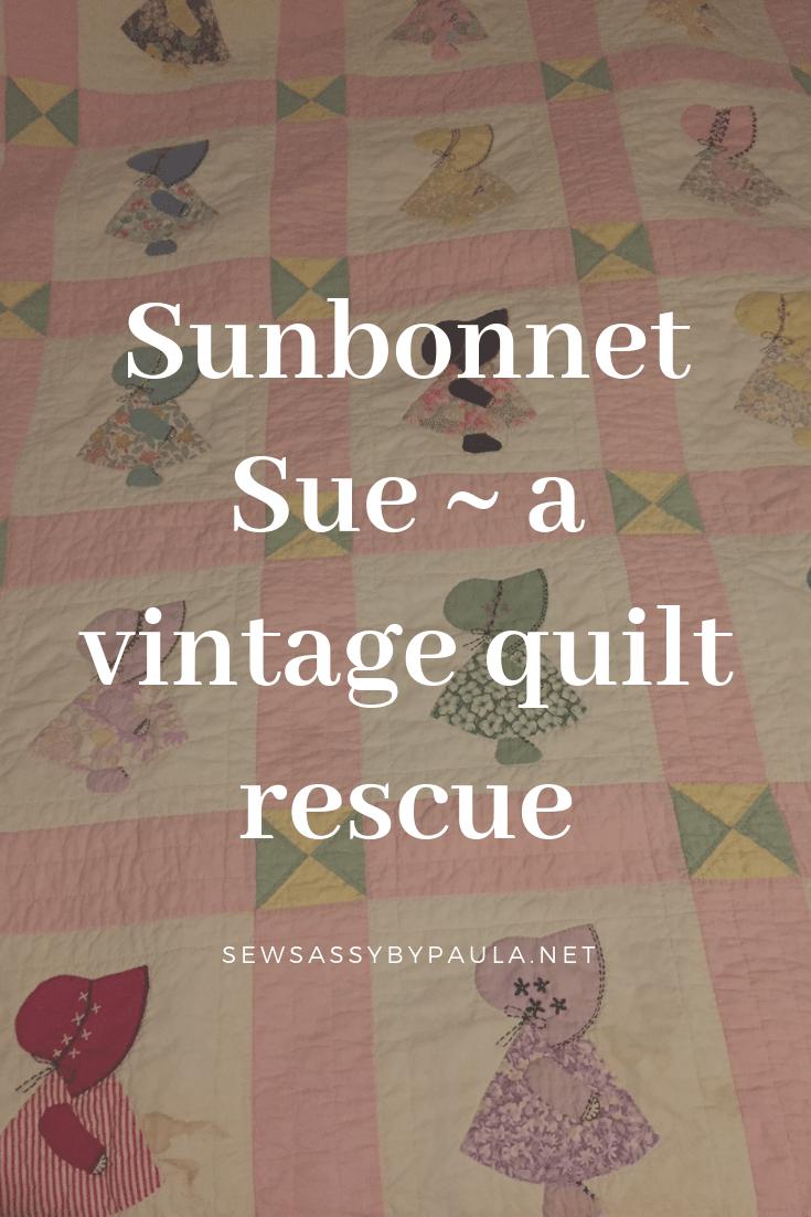 Sun Bonnet Sue – A Vintage Quilt Rescue! – Sew Sassy by Paula #sunbonnetsue Sun Bonnet Sue – A Vintage Quilt Rescue! – Sew Sassy by Paula #sunbonnetsue