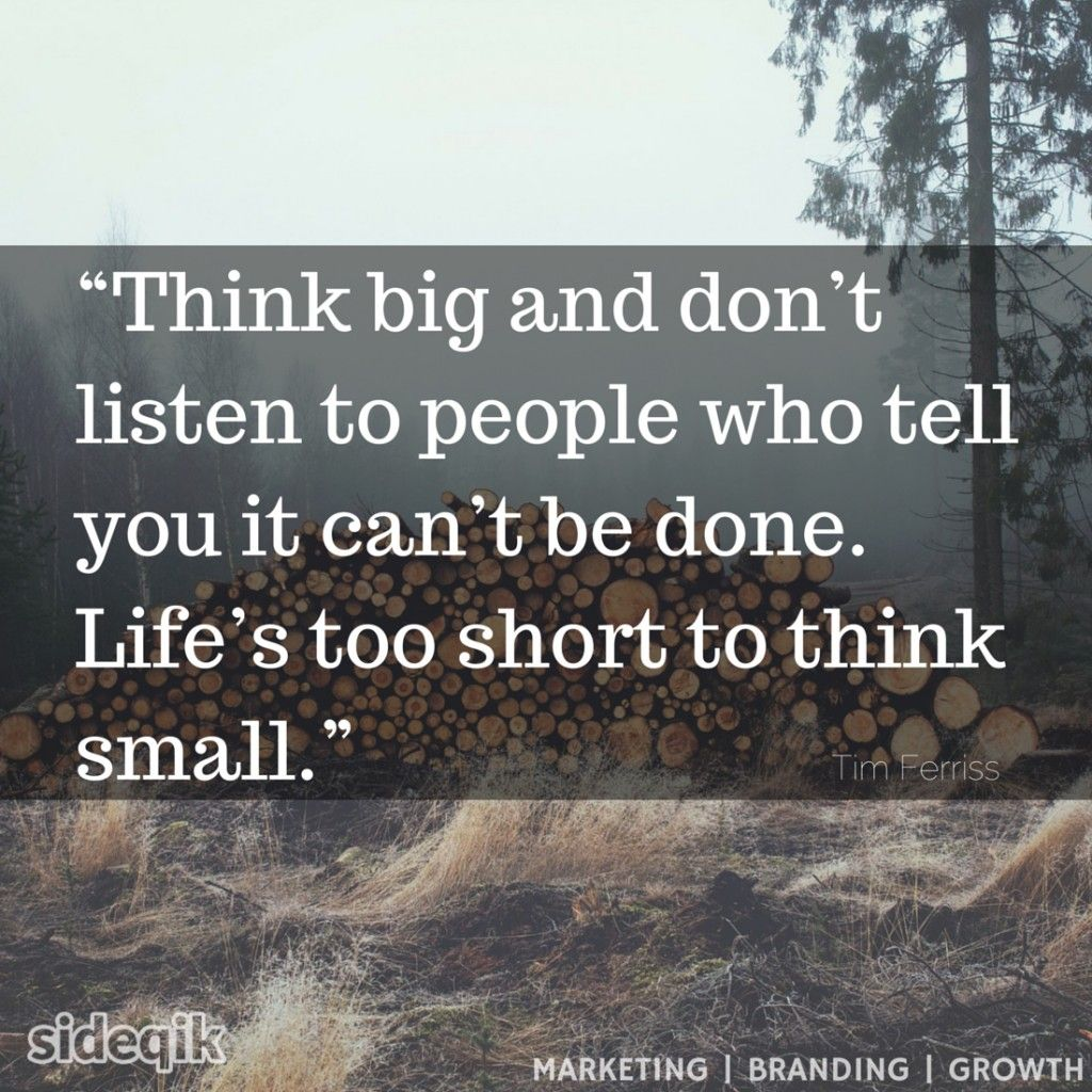 Lifes Too Short Quotes Quote  Tim Ferris  Life's Too Short To Think Small  37
