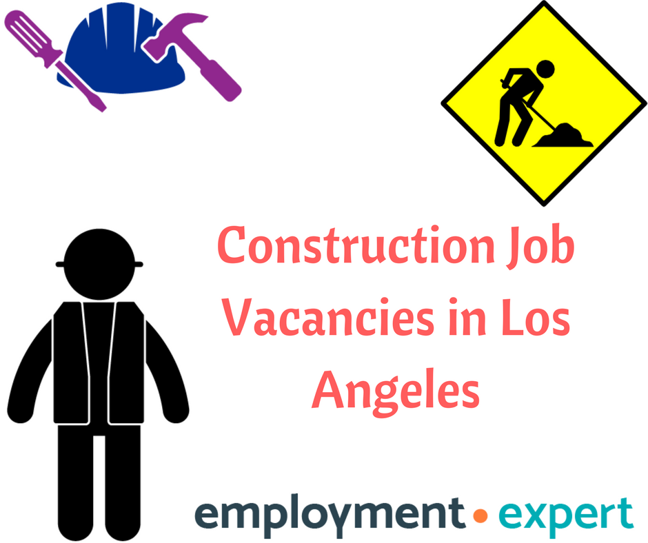 Employment Expert Is The Place To Find Full Time And Part Time Construction Jobs According To Your Need In Los Angeles Area I Construction Jobs Employment Job