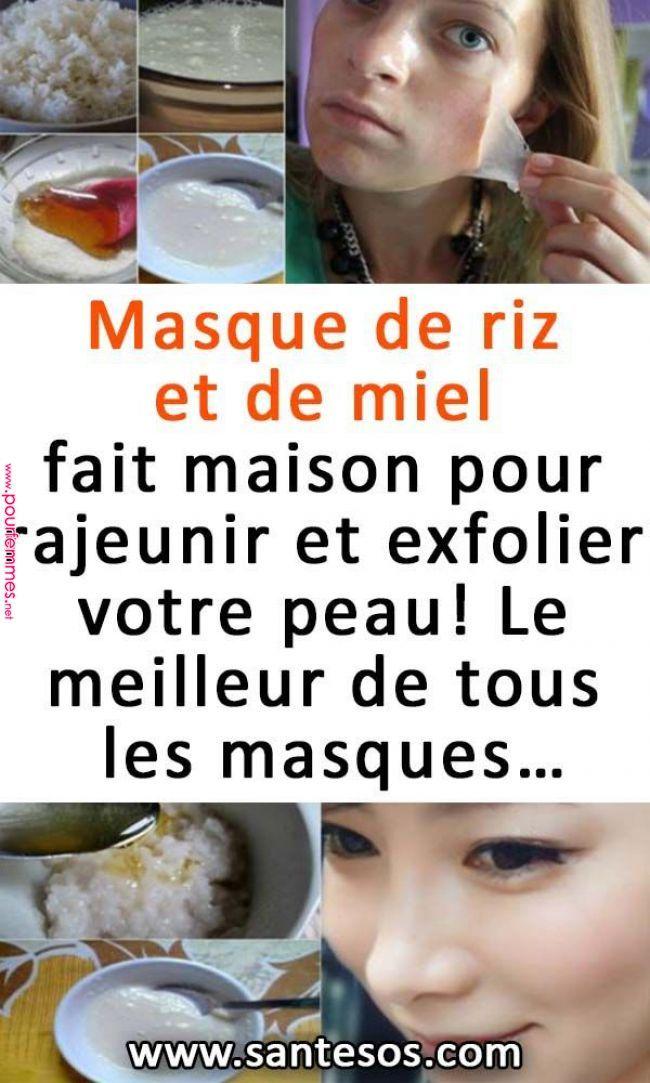 Masque de riz et de miel fait maison pour rajeunir et exfolier votre peau! Le meilleur de tous les masques…