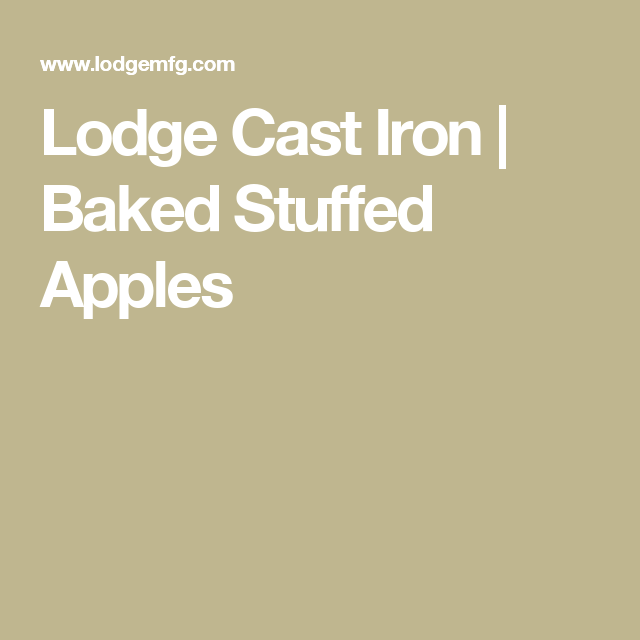 Lodge Cast Iron | Baked Stuffed Apples