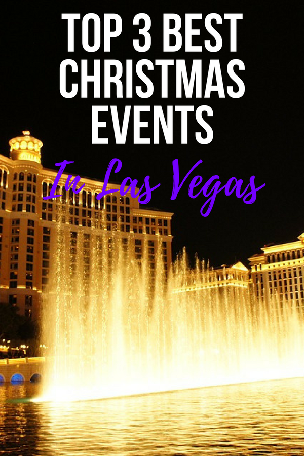 top 3 best christmas events in las vegas find out the best ways to enjoy the holiday season in las vegas nevada fun christmas activities to get in the
