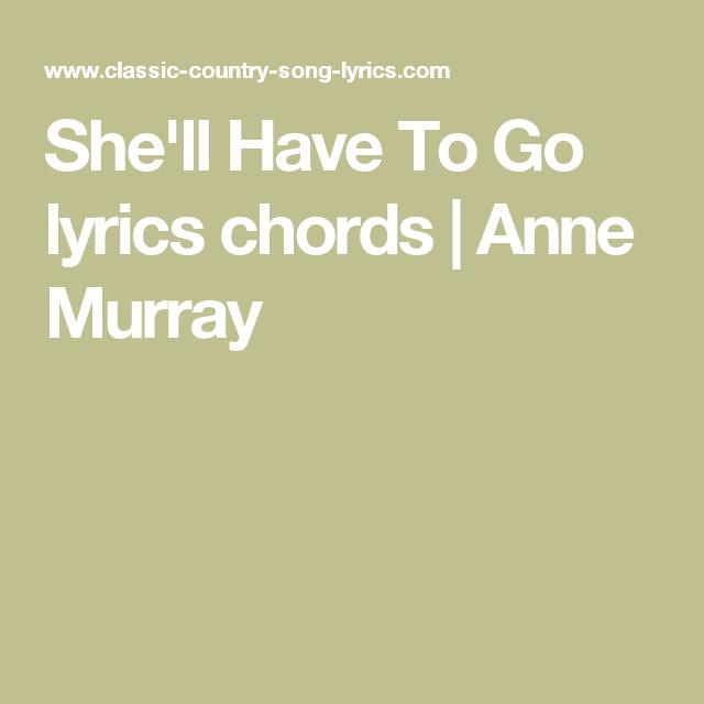 Shell Have To Go Lyrics Chords Anne Murray Ukulele Pinterest