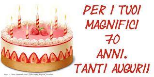 Auguri Buon Compleanno 70 Anni.Risultati Immagini Per Auguri Per 70 Anni Buon Compleanno