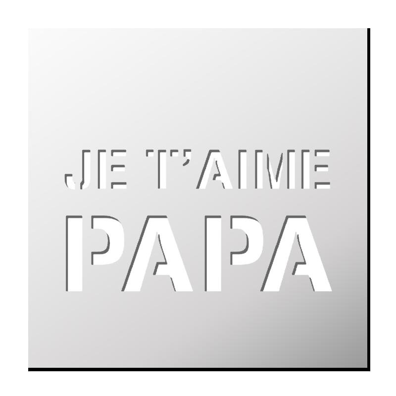 pochoir je t aime papa boutique pochoirs stickers pinterest stenciling. Black Bedroom Furniture Sets. Home Design Ideas