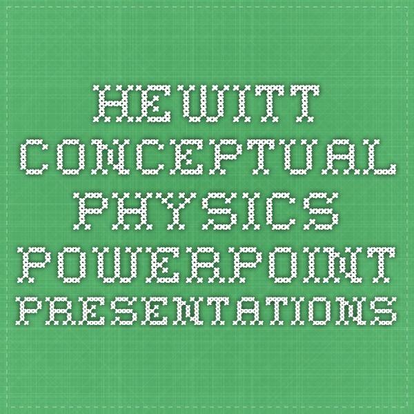 Hewitt Conceptual Physics Powerpoint presentations