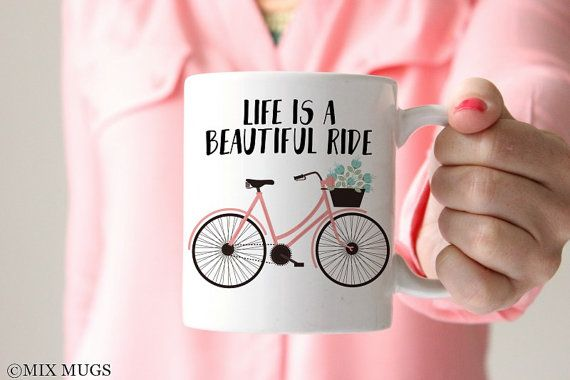 Mugs With Quotes, Life Is A Beautiful Ride, Mugs With